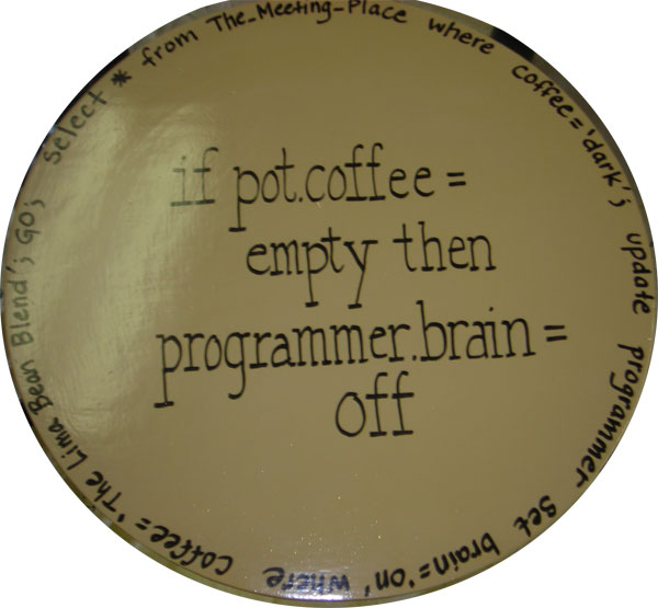 if pot.coffee = empty then programmer.brain = off